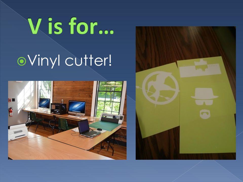  Vinyl cutter!