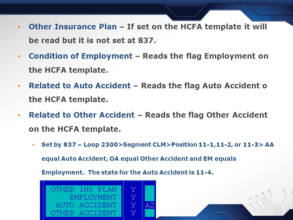 Other Insurance Plan – If set on the HCFA template it will be read but it is not set at 837.