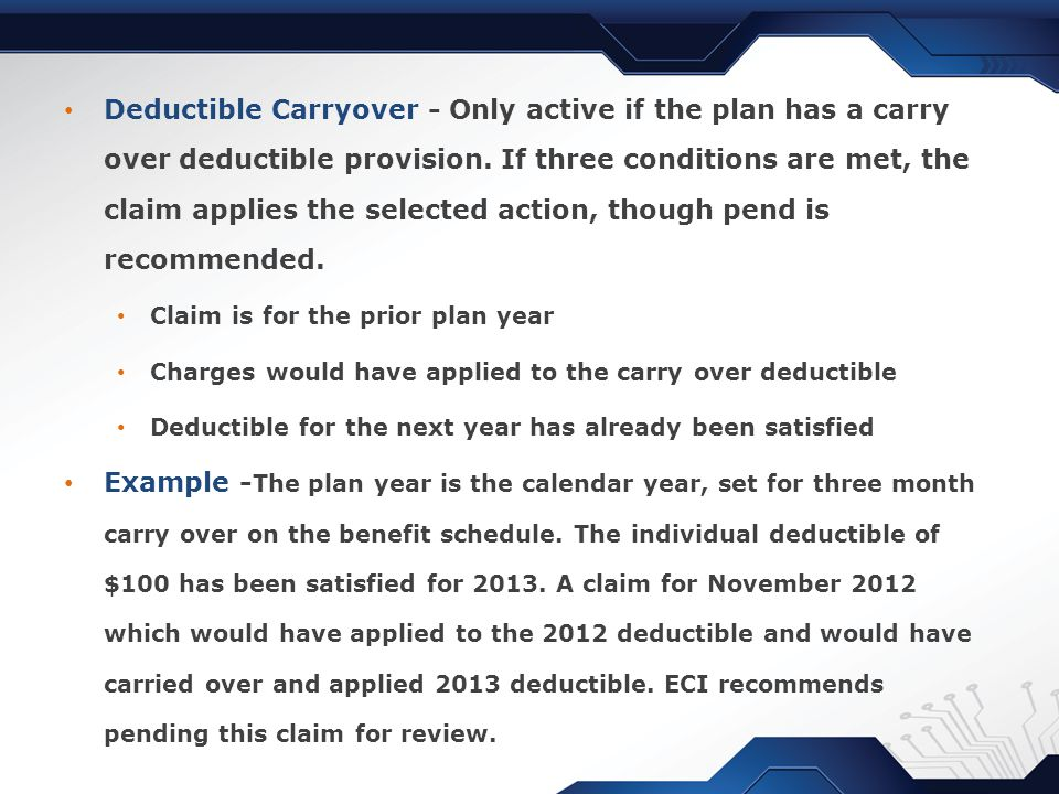 Deductible Carryover - Only active if the plan has a carry over deductible provision.