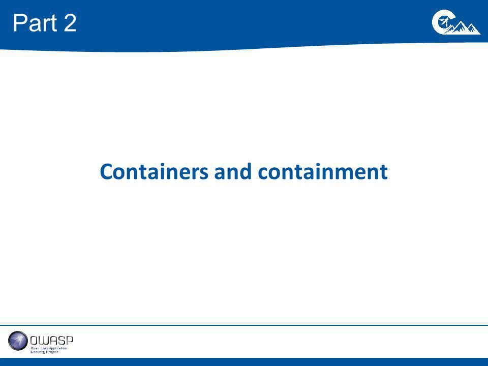 Containers and containment Part 2