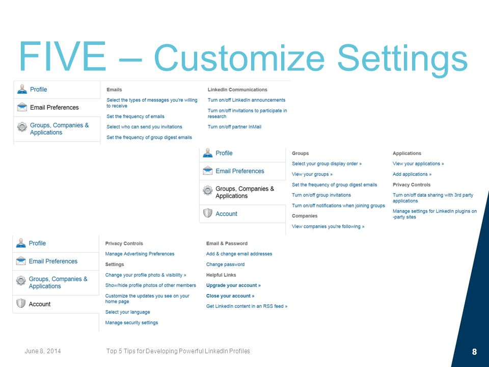 FIVE – Customize Settings June 8, 2014Top 5 Tips for Developing Powerful LinkedIn Profiles 8