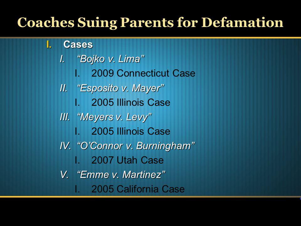 Coaches Suing Parents for Defamation I.Cases I. Bojko v.