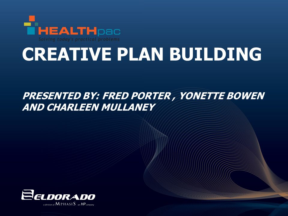 CREATIVE PLAN BUILDING PRESENTED BY: FRED PORTER, YONETTE BOWEN AND CHARLEEN MULLANEY