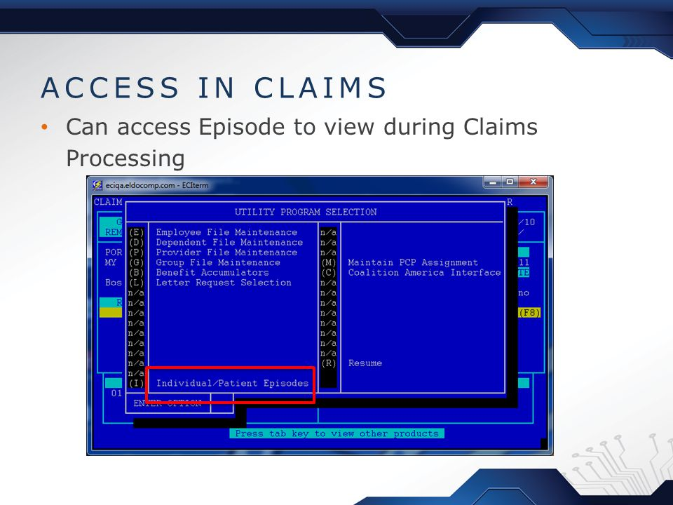 ACCESS IN CLAIMS Can access Episode to view during Claims Processing