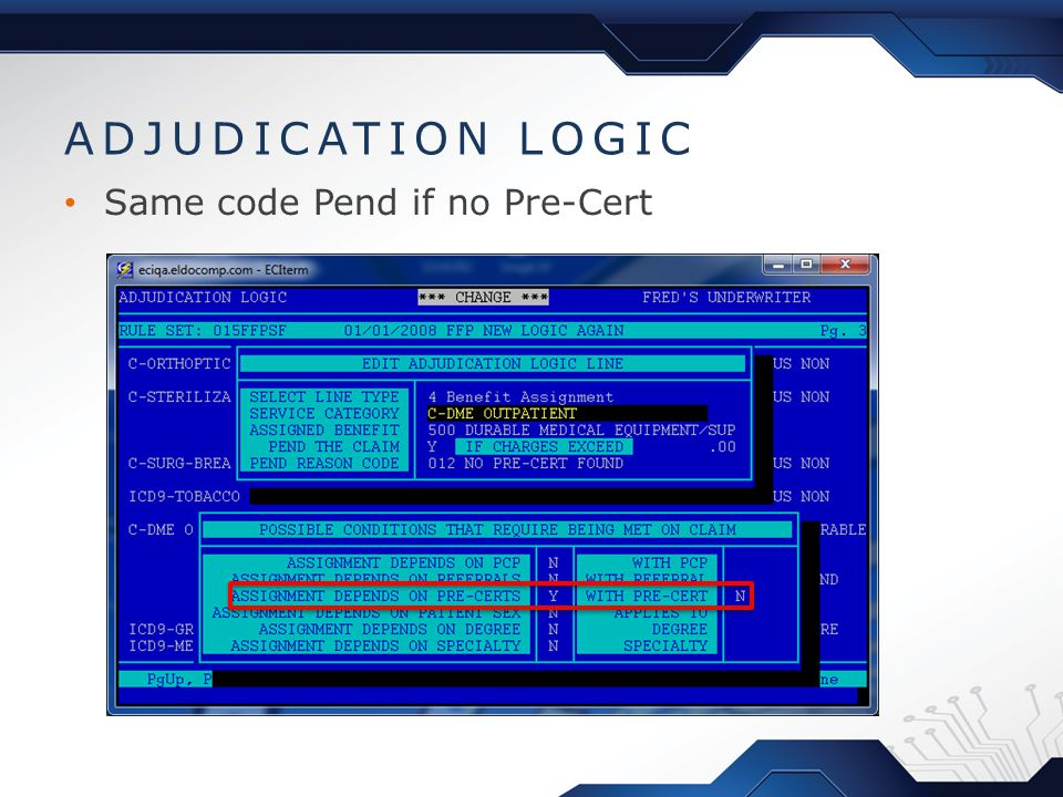 ADJUDICATION LOGIC Same code Pend if no Pre-Cert