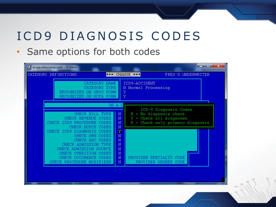 ICD9 DIAGNOSIS CODES Same options for both codes