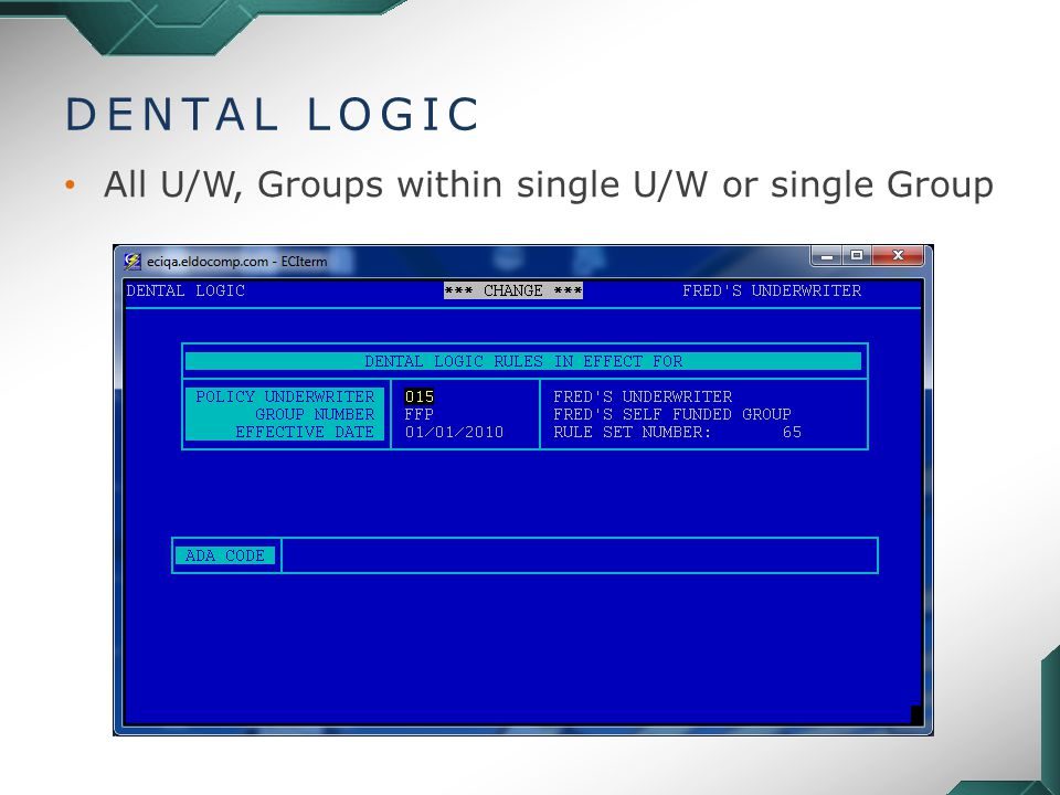 DENTAL LOGIC All U/W, Groups within single U/W or single Group