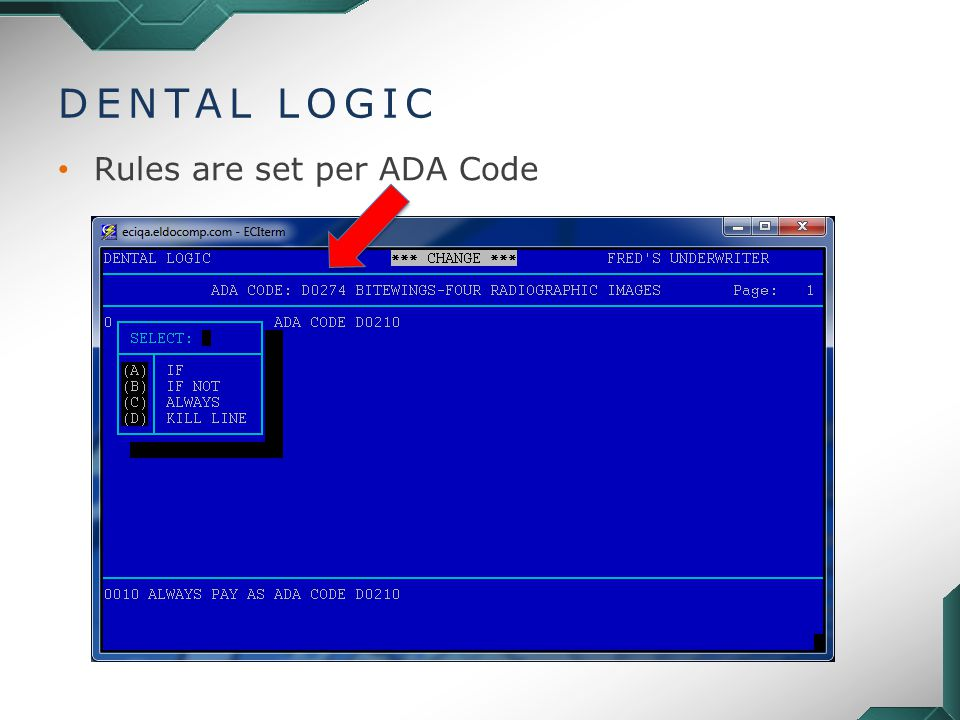 DENTAL LOGIC Rules are set per ADA Code