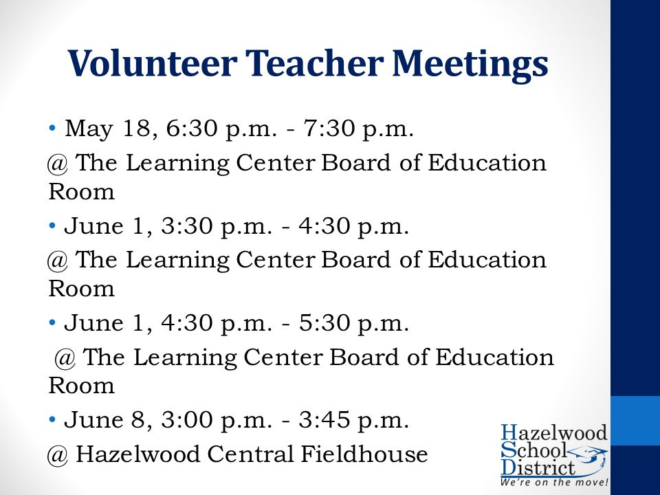 May 18, 6:30 p.m. - 7:30 p.m. @ The Learning Center Board of Education Room June 1, 3:30 p.m.