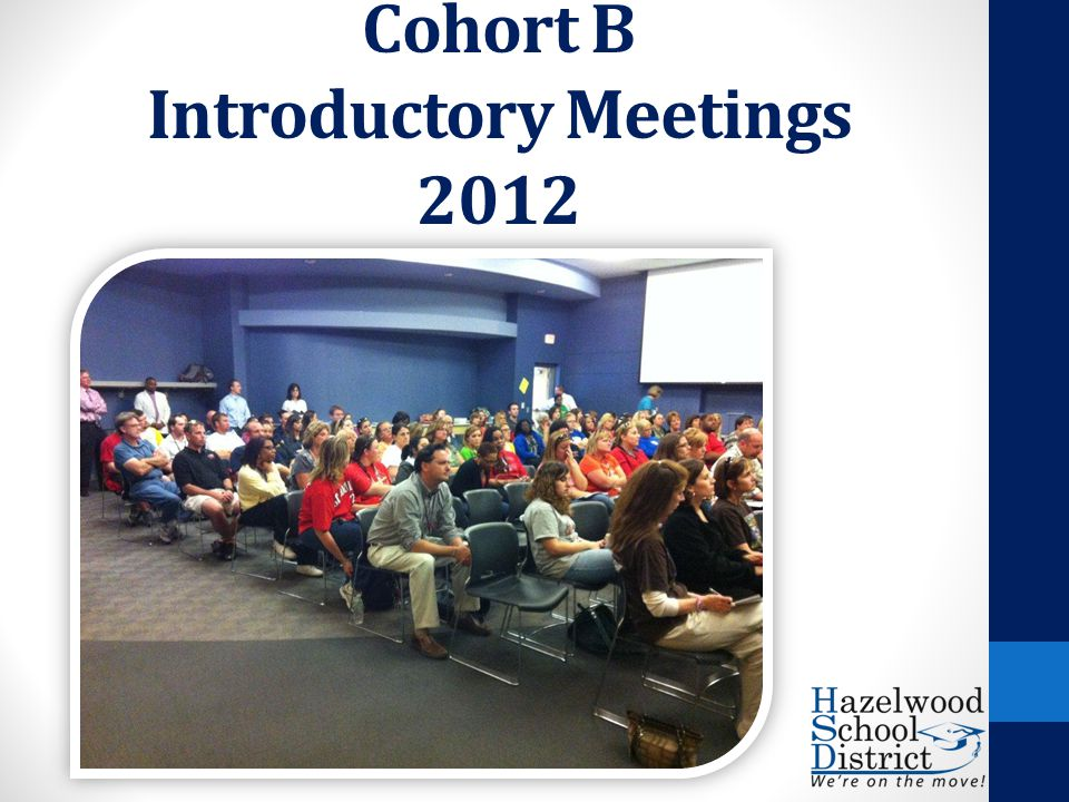 Cohort B Introductory Meetings 2012