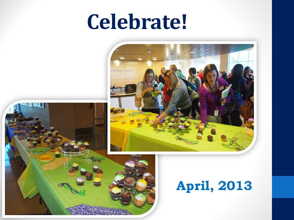 Celebrate! April, 2013