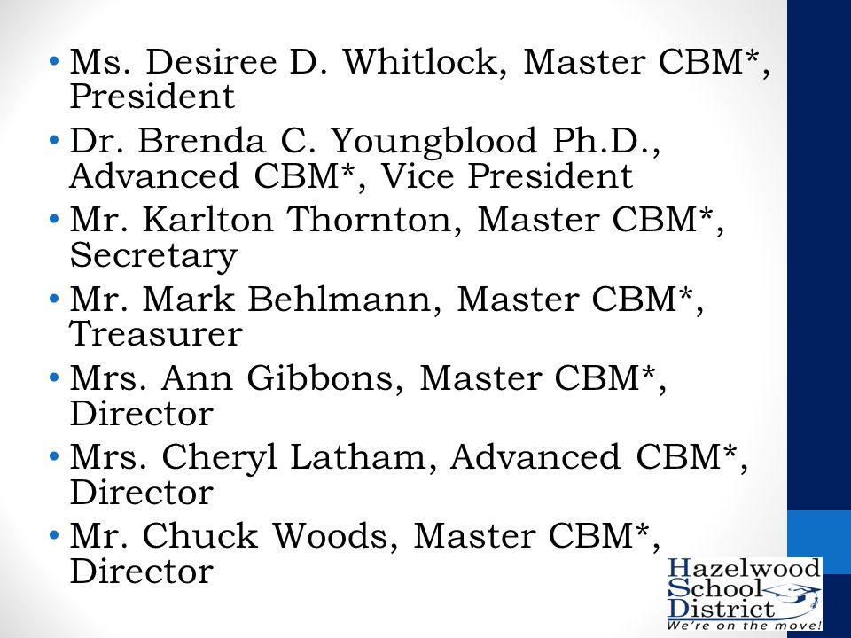 Ms. Desiree D. Whitlock, Master CBM*, President Dr.