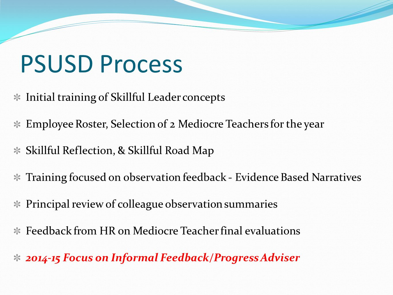 PSUSD Process Initial training of Skillful Leader concepts Employee Roster, Selection of 2 Mediocre Teachers for the year Skillful Reflection, & Skill