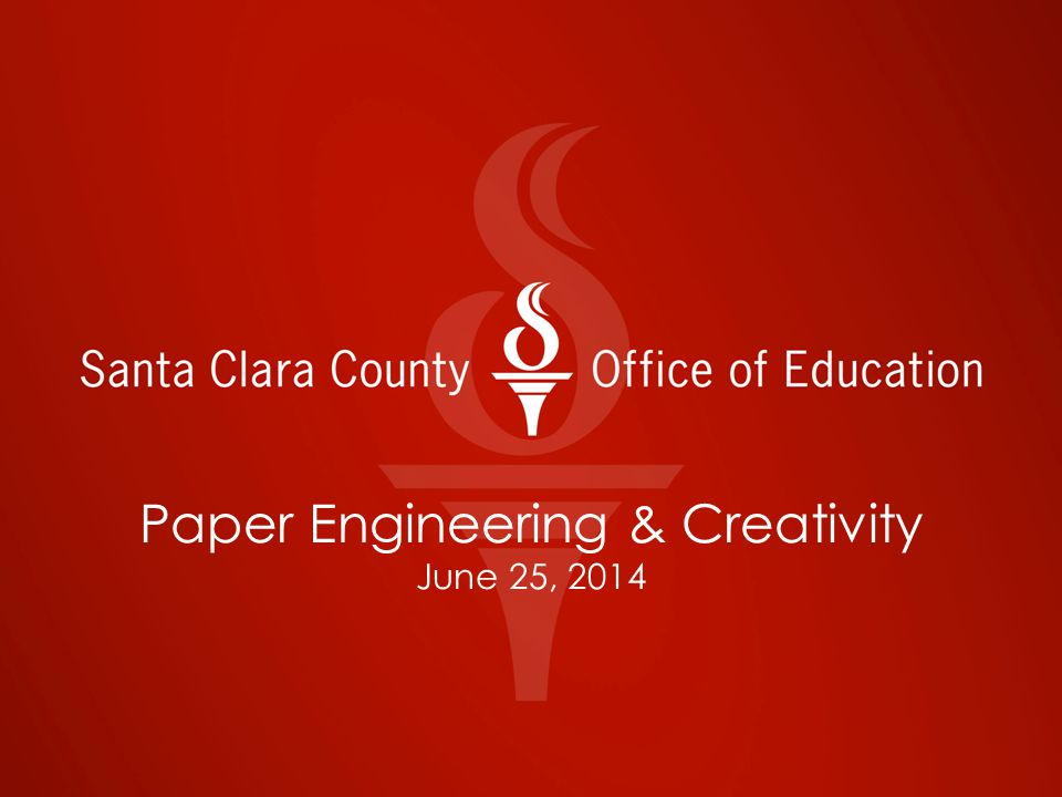 Paper Engineering & Creativity June 25, 2014