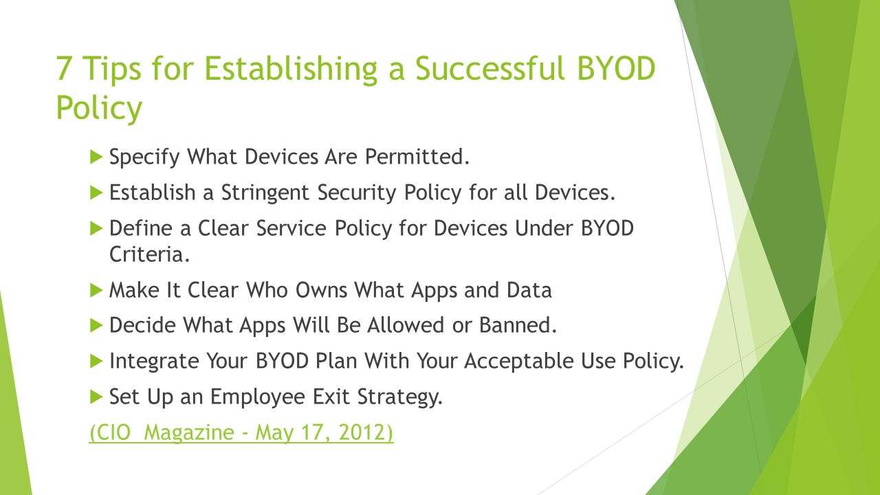 7 Tips for Establishing a Successful BYOD Policy  Specify What Devices Are Permitted.
