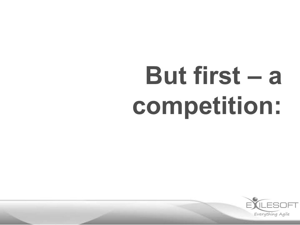 But first – a competition: