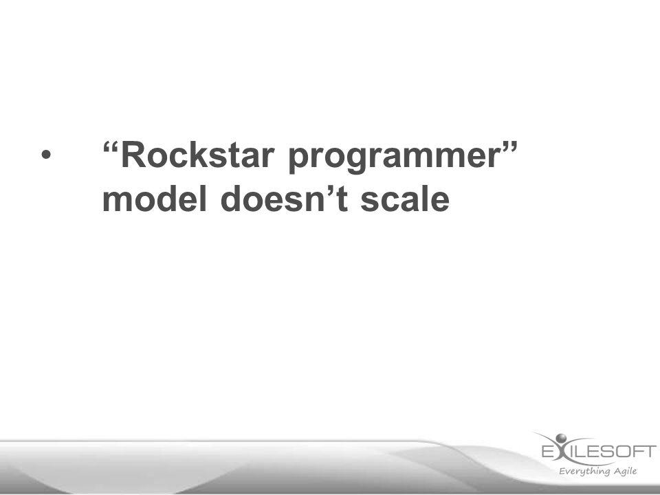 """""""Rockstar programmer"""" model doesn't scale"""