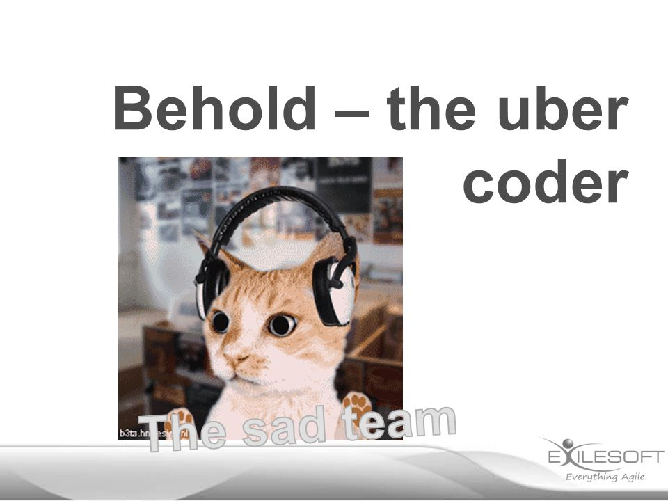Behold – the uber coder