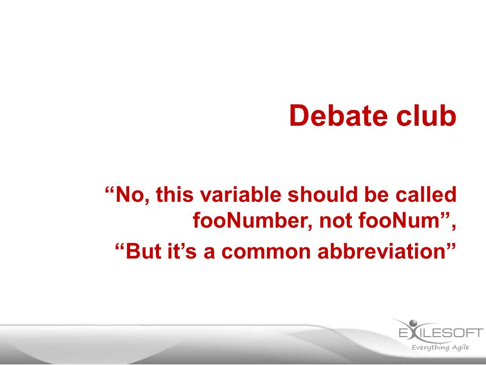 Debate club No, this variable should be called fooNumber, not fooNum , But it's a common abbreviation