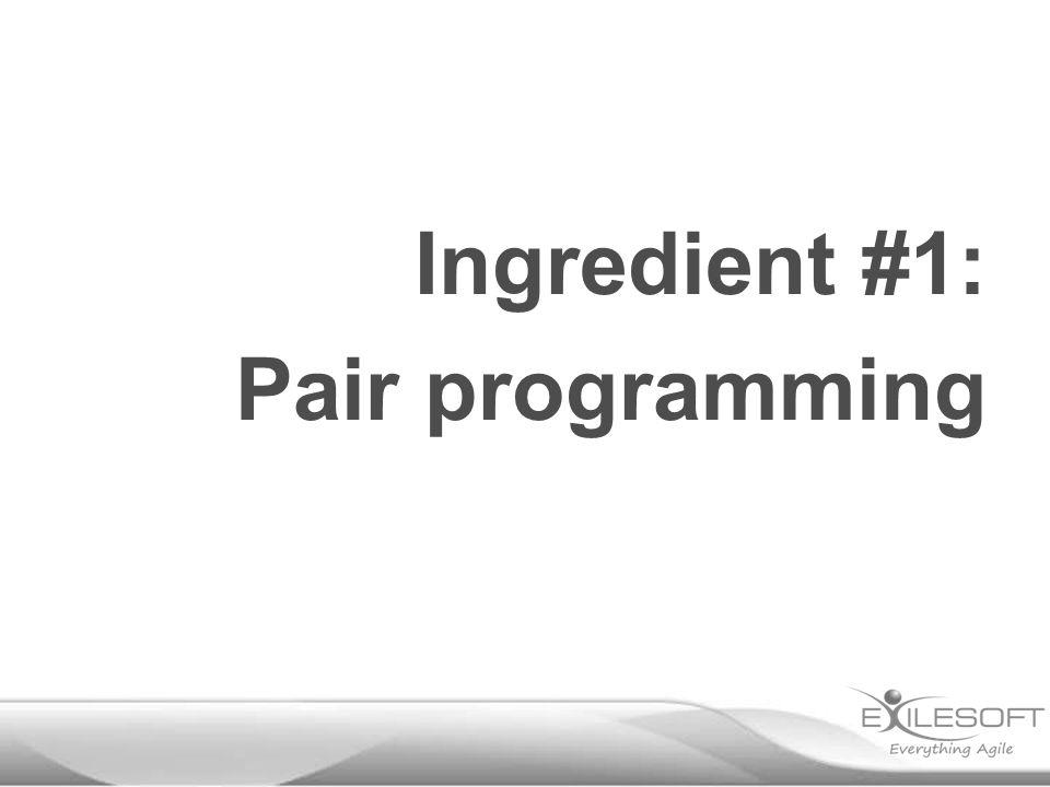 Ingredient #1: Pair programming
