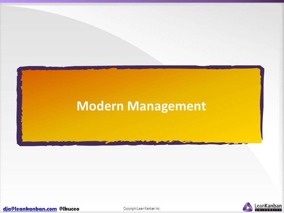 dja@leankanban.comdja@leankanban.com @lkuceo Copyright Lean Kanban Inc. Modern Management