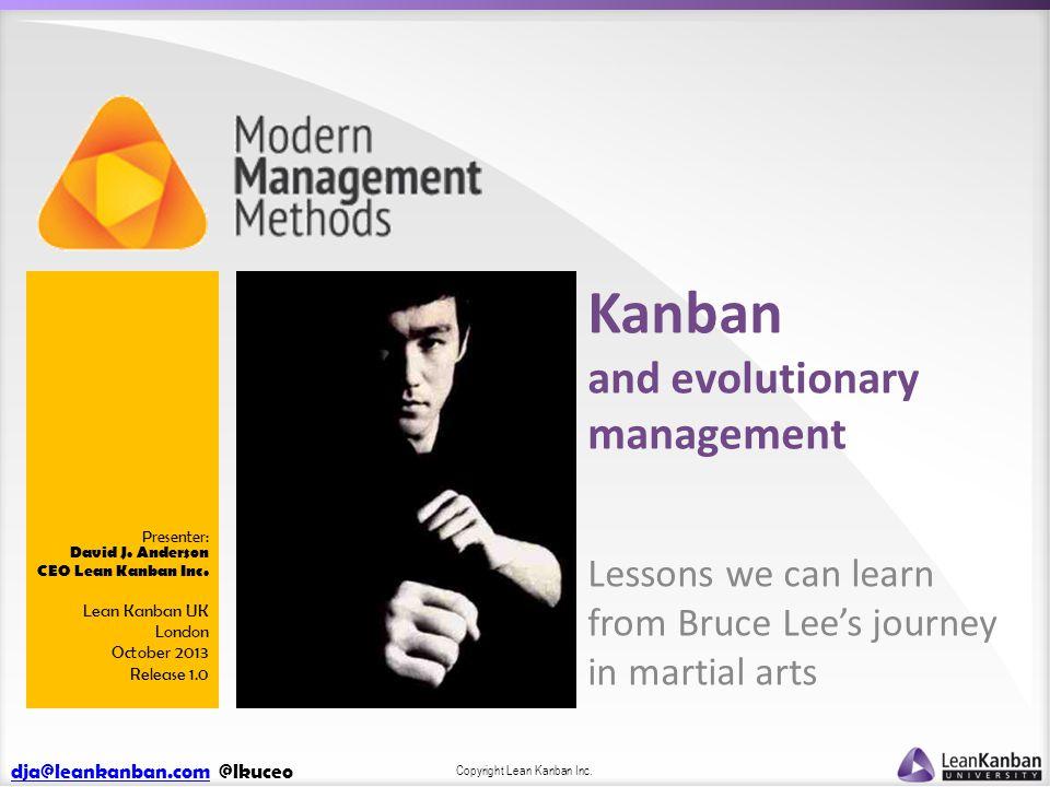 dja@leankanban.comdja@leankanban.com @lkuceo Copyright Lean Kanban Inc. Presenter: David J. Anderson CEO Lean Kanban Inc. Lean Kanban UK London Octobe