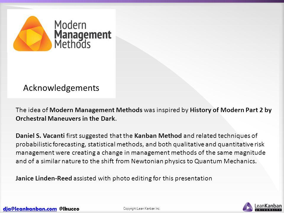 dja@leankanban.comdja@leankanban.com @lkuceo Copyright Lean Kanban Inc. The idea of Modern Management Methods was inspired by History of Modern Part 2