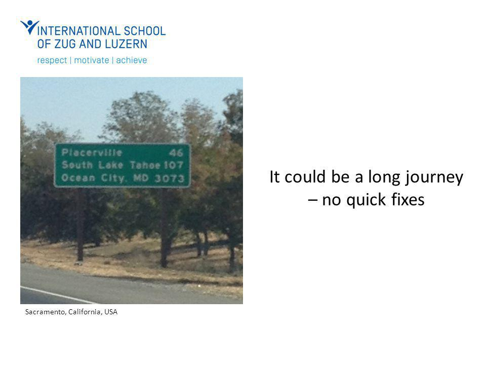 It could be a long journey – no quick fixes Sacramento, California, USA