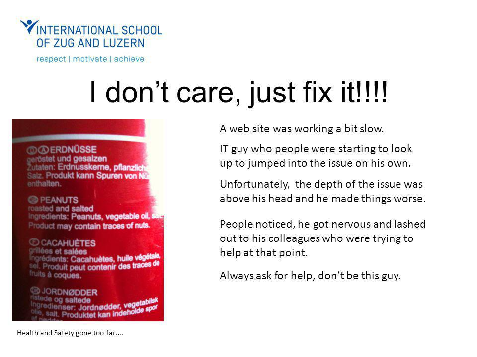 I don't care, just fix it!!!. A web site was working a bit slow.