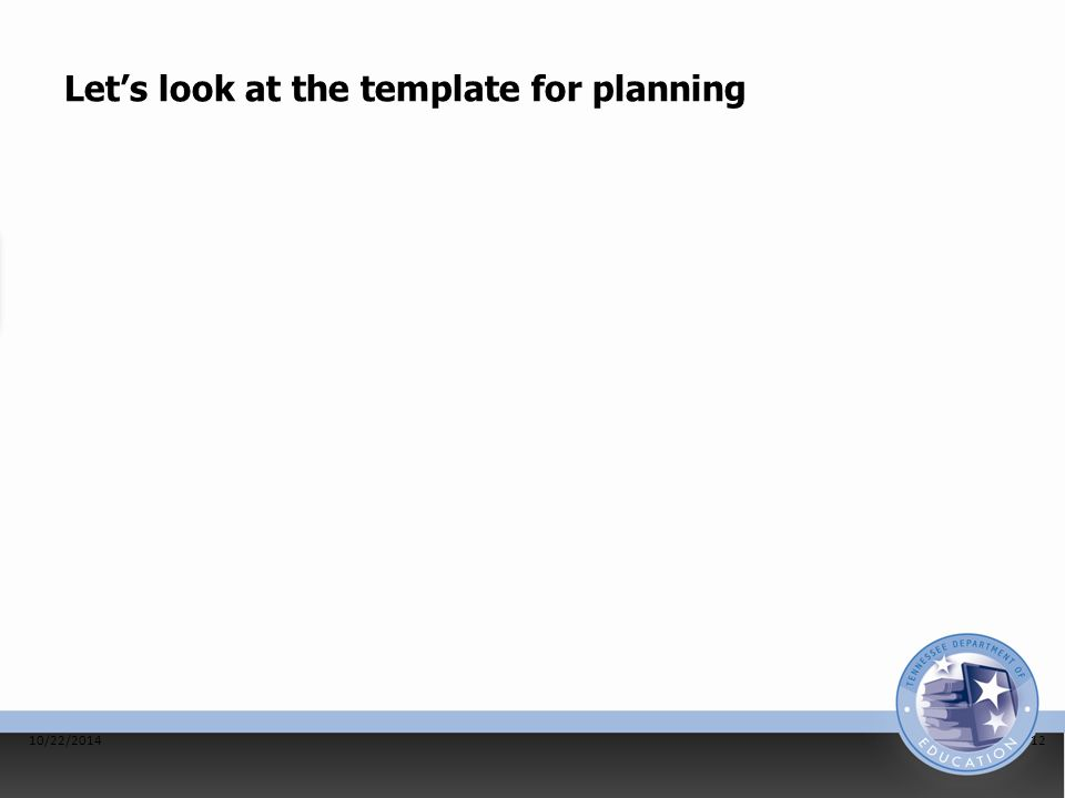 Let's look at the template for planning 10/22/201412