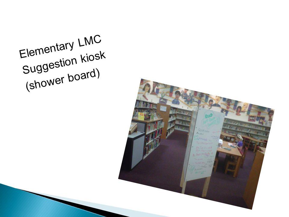 Elementary LMC Suggestion kiosk (shower board)