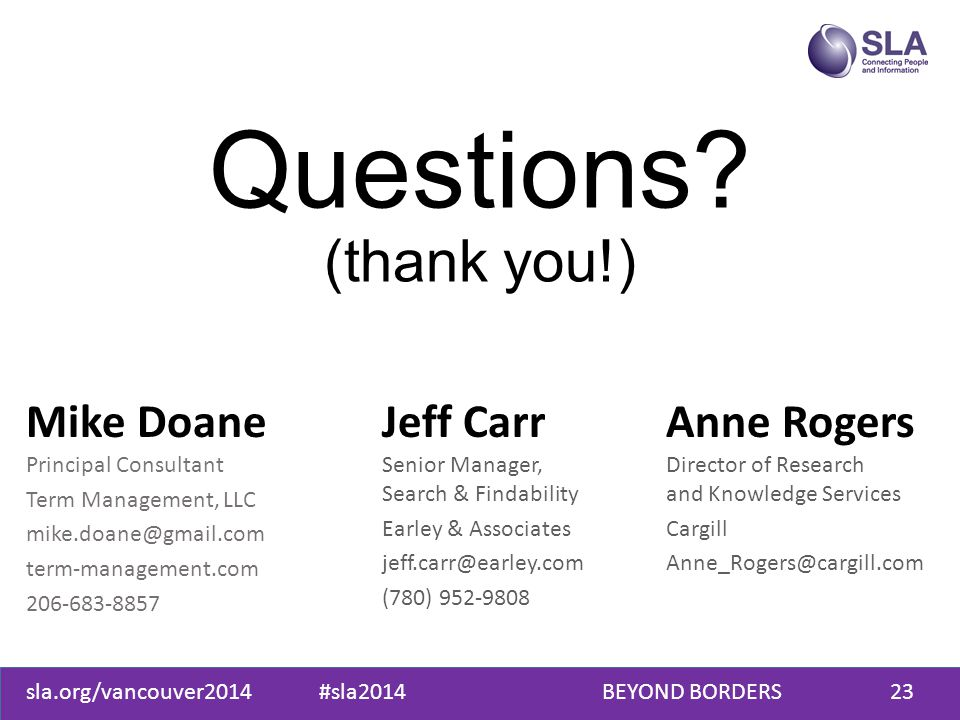 sla.org/vancouver2014 #sla2014 BEYOND BORDERS23 Questions? (thank you!) Mike Doane Principal Consultant Term Management, LLC mike.doane@gmail.com term