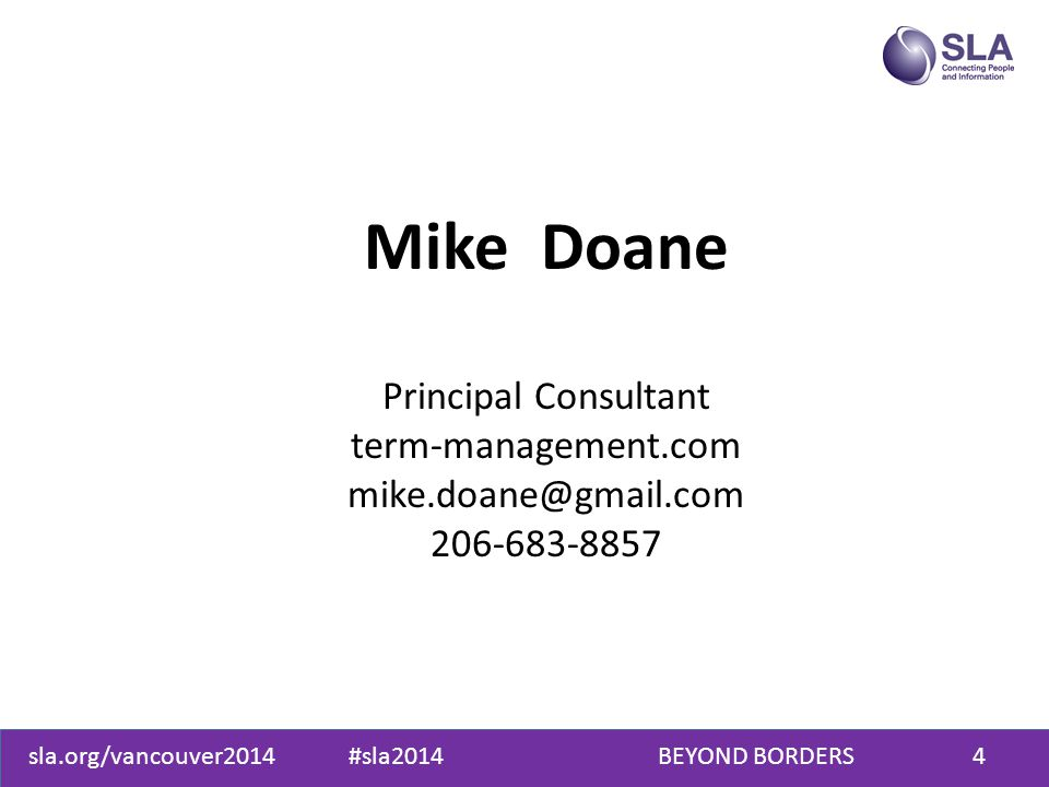 sla.org/vancouver2014 #sla2014 BEYOND BORDERS4 Mike Doane Principal Consultant term-management.com mike.doane@gmail.com 206-683-8857