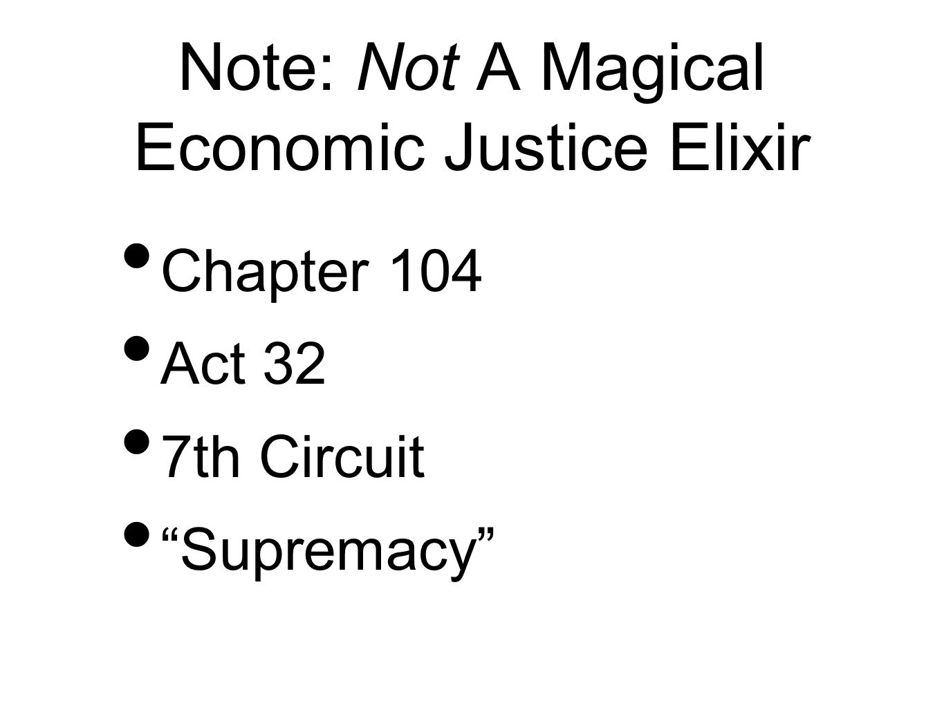 Note: Not A Magical Economic Justice Elixir Chapter 104 Act 32 7th Circuit Supremacy