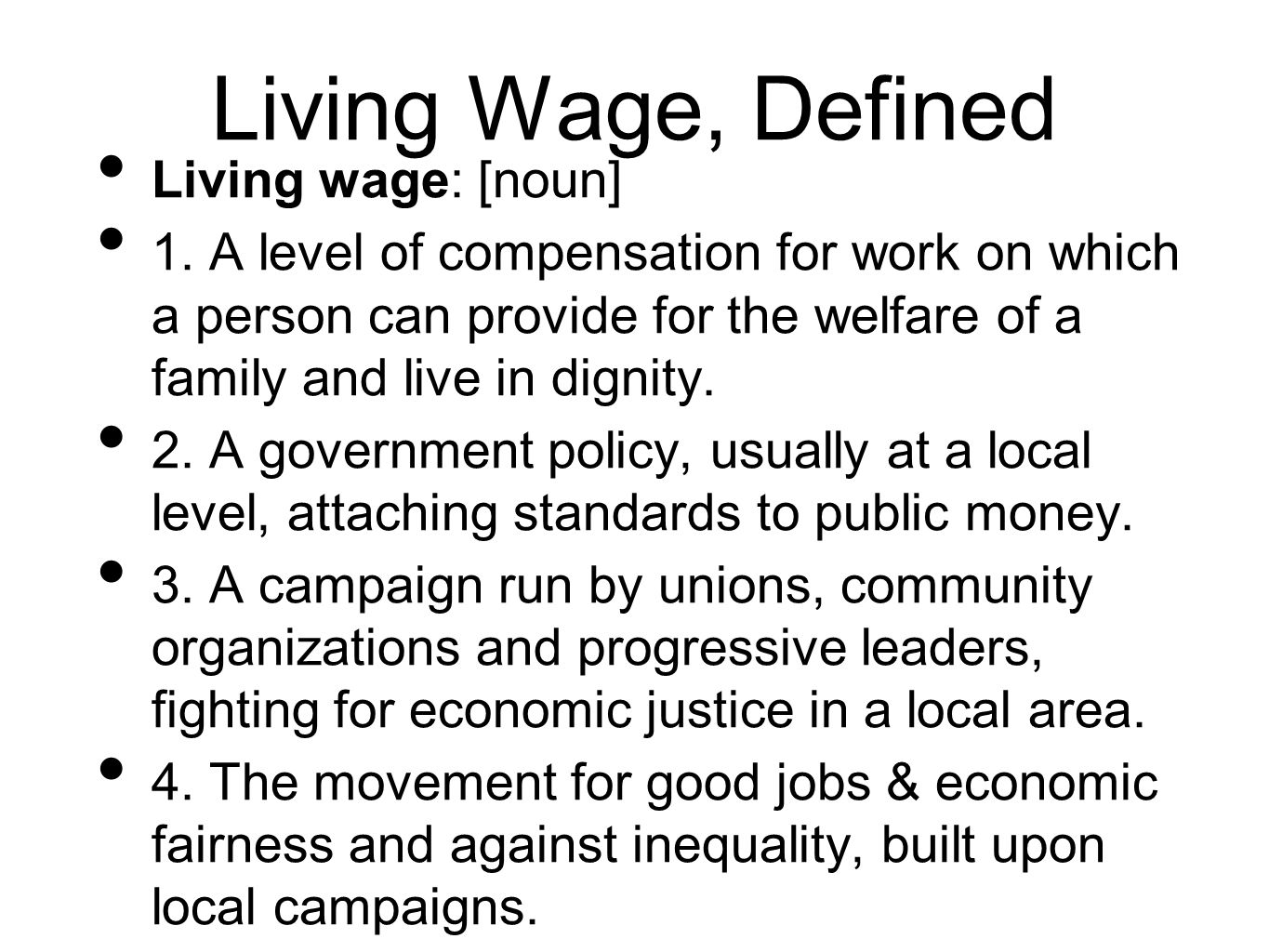 Living Wage, Defined Living wage: [noun] 1.