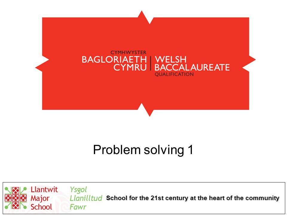 School for the 21st century at the heart of the community Problem solving 1