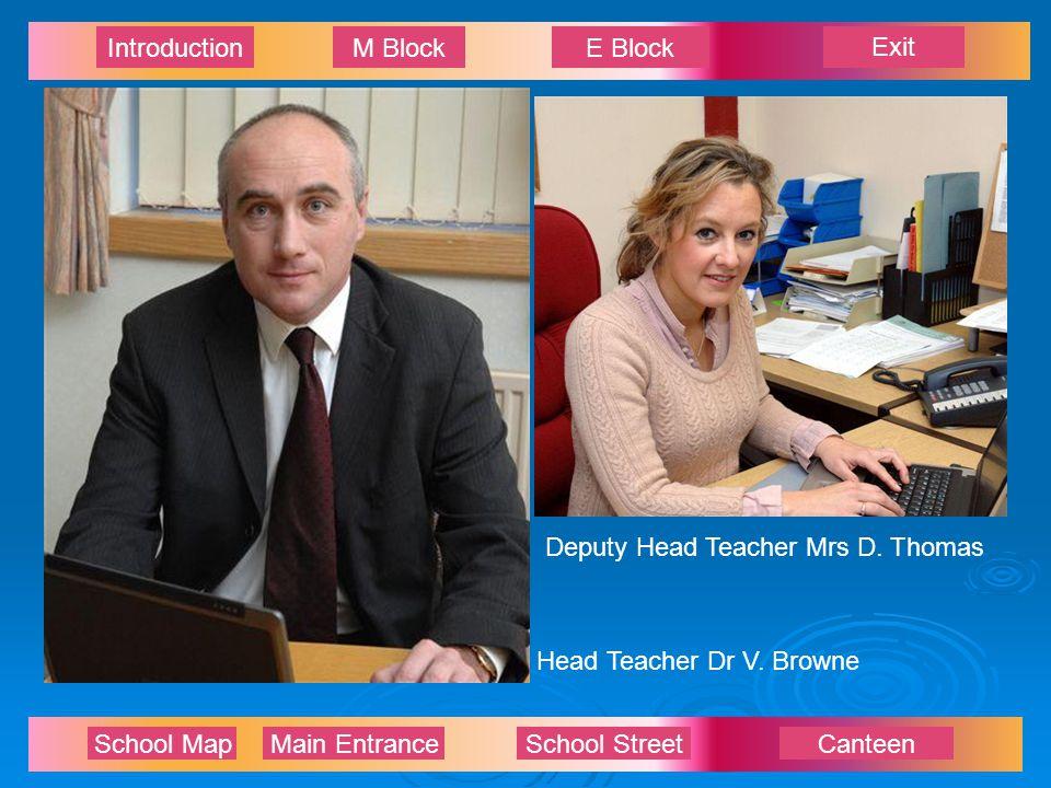 Exit IntroductionM BlockE Block School Map Main EntranceSchool StreetCanteen Head Teacher Dr V.