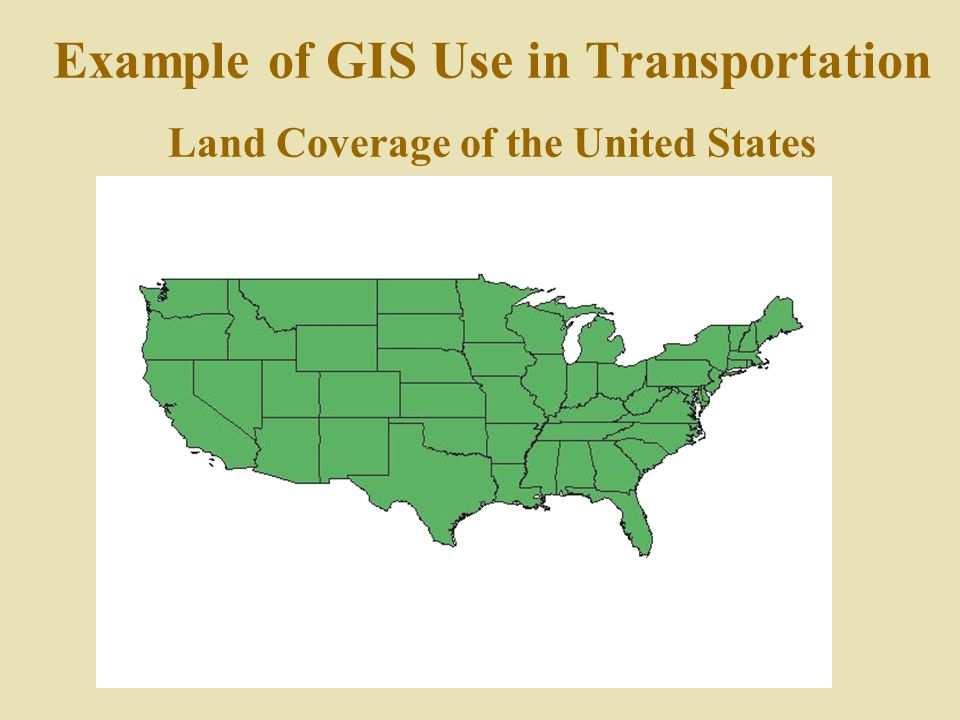 Example of GIS Use in Transportation Land Coverage of the United States