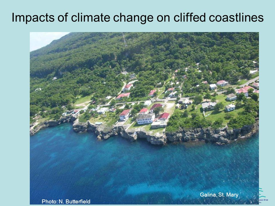 Galina, St. Mary Photo: N. Butterfield Impacts of climate change on cliffed coastlines