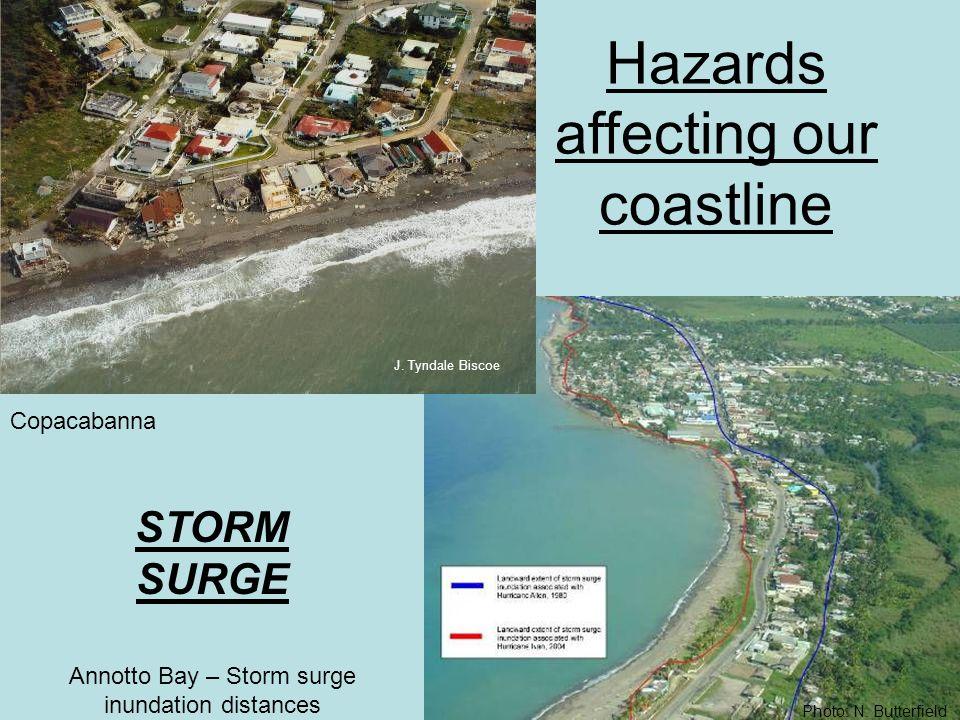 STORM SURGE Hazards affecting our coastline Copacabanna Annotto Bay – Storm surge inundation distances Photo: N.
