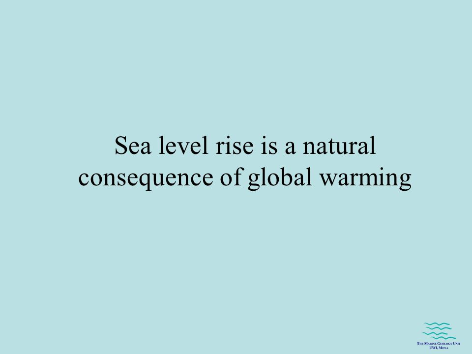 Sea level rise is a natural consequence of global warming