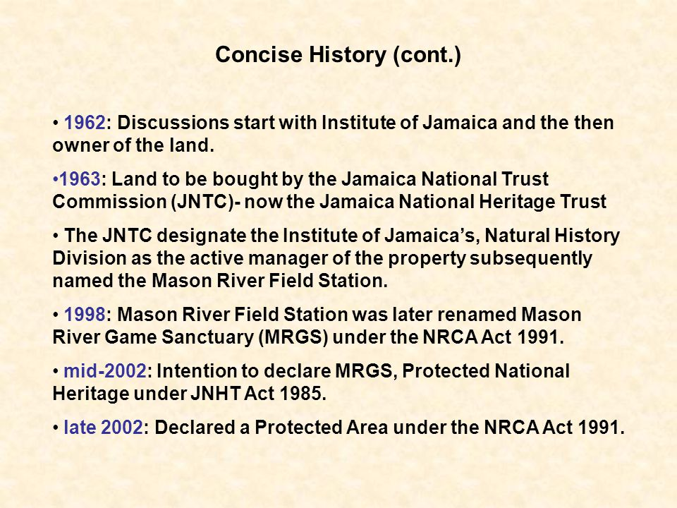 Concise History (cont.) 1962: Discussions start with Institute of Jamaica and the then owner of the land. 1963: Land to be bought by the Jamaica Natio