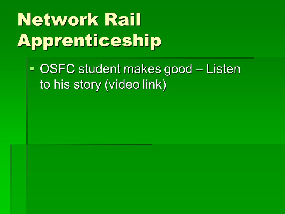 Network Rail Apprenticeship  OSFC student makes good – Listen to his story (video link)