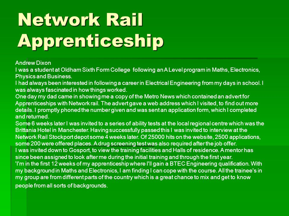 Network Rail Apprenticeship Andrew Dixon I was a student at Oldham Sixth Form College following an A Level program in Maths, Electronics, Physics and