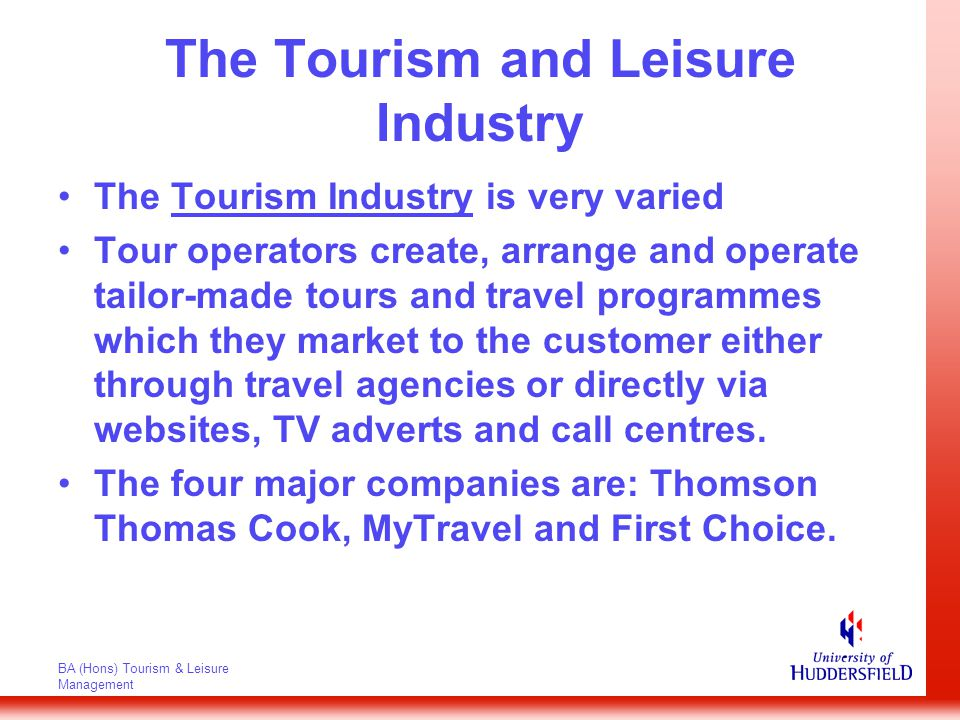 BA (Hons) Tourism & Leisure Management The Tourism and Leisure Industry Travel agents.