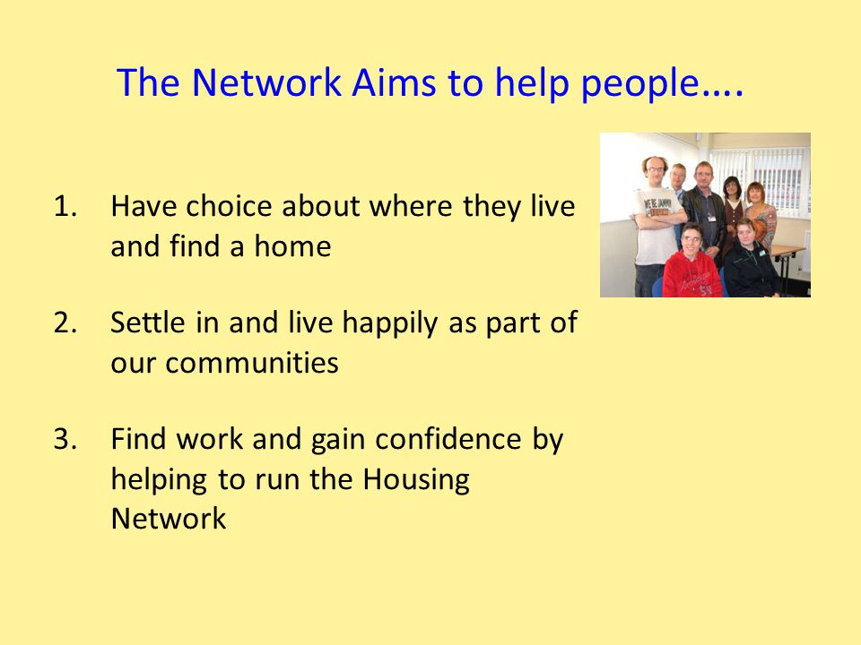 Develop peer support networks This is the Nature of our organisation We include a;- - Business, Service Delivery network -Support network -Social network