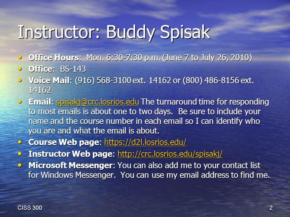 Instructor: Buddy Spisak Office Hours: Mon.6:30-7:30 p.m.