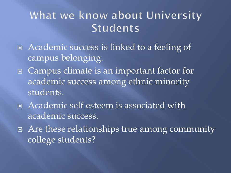  Academic success is linked to a feeling of campus belonging.