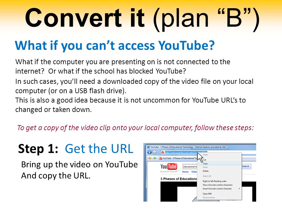 """Convert it (plan """"B"""") What if you can't access YouTube? What if the computer you are presenting on is not connected to the internet? Or what if the sc"""