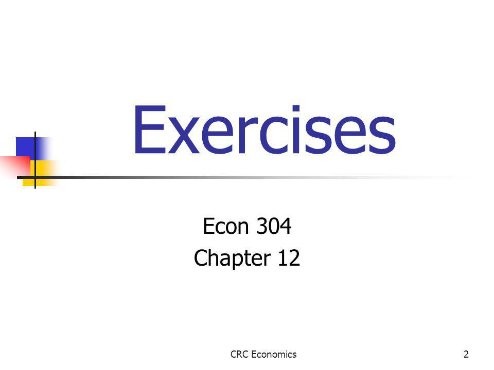 2 Exercises Econ 304 Chapter 12